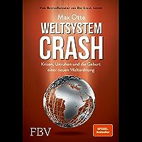 Weltsystemcrash: Krisen, Unruhen und die Geburt einer neuen Weltordnung (German Edition)