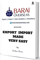 Export Import Made Very Easy: Learn Import Export Business like ABCD (Exim Book + Online Support + Updates) Kindle Edition