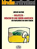 Malatesta - Indagini di uno sbirro anarchico (vol.8): Riti propiziatori di un uomo perbene