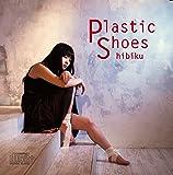 Plastic Shoes 【CD-Extra】(ハイレゾ音源WAVファイル追加収録盤)