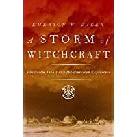 A Storm of Witchcraft: The Salem Trials and the American Experience (Pivotal Moments in American History) (English Edition)