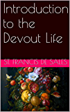 Introduction to the Devout Life (With Active Table of Contents)
