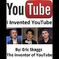 Youtube : I Invented You Tube (English Edition)