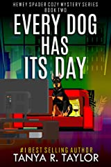 Every Dog Has Its Day (Hewey Spader Cozy Mystery Series Book 2) Kindle Edition