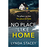 No Place Like Home: A gripping new psychological thriller that will keep you hooked in 2021