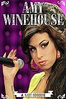 Amy Winehouse: A Final Goodbye