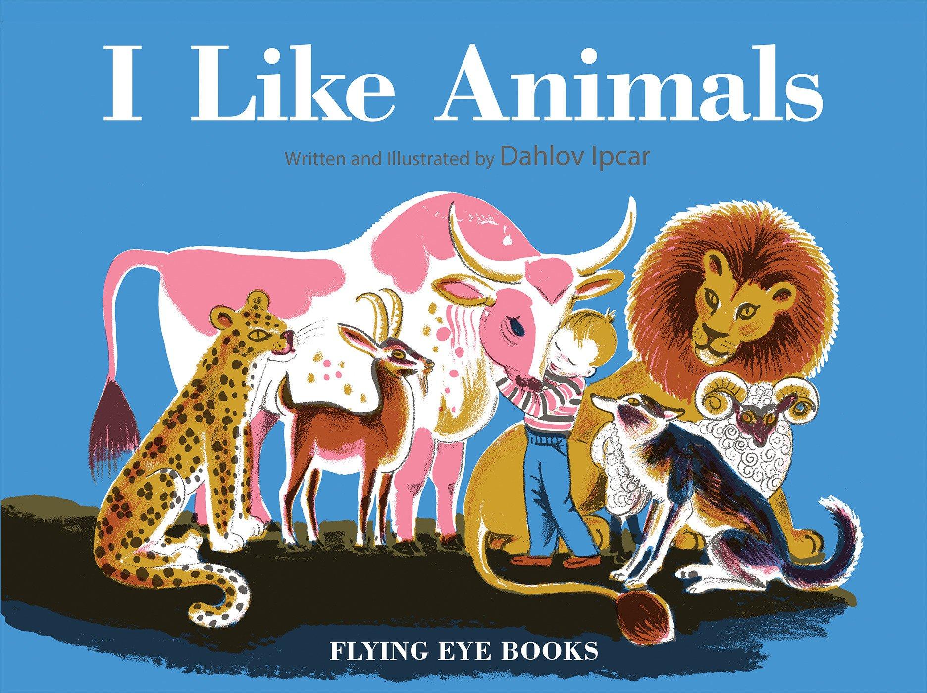 I Like Animals (Dahlov Ipcar Collection)