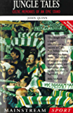 Jungle Tales: Celtic Memories of an Epic Stand (Mainstream Sport)