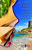 RECIPES OF ITALY: The land of love, art and good food (English Edition)