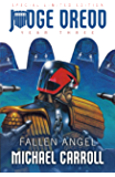 Judge Dredd Year Three: Fallen Angel (Judge Dredd: The Early Years Book 7)