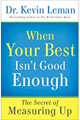 When Your Best Isn't Good Enough: Breaking Free from Perfectionism Kindle Edition