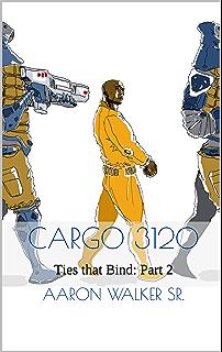 Amazon cargo 3120 ties that bind part 1 ebook aaron walker cargo 3120 ties that bind part 2 fandeluxe Document