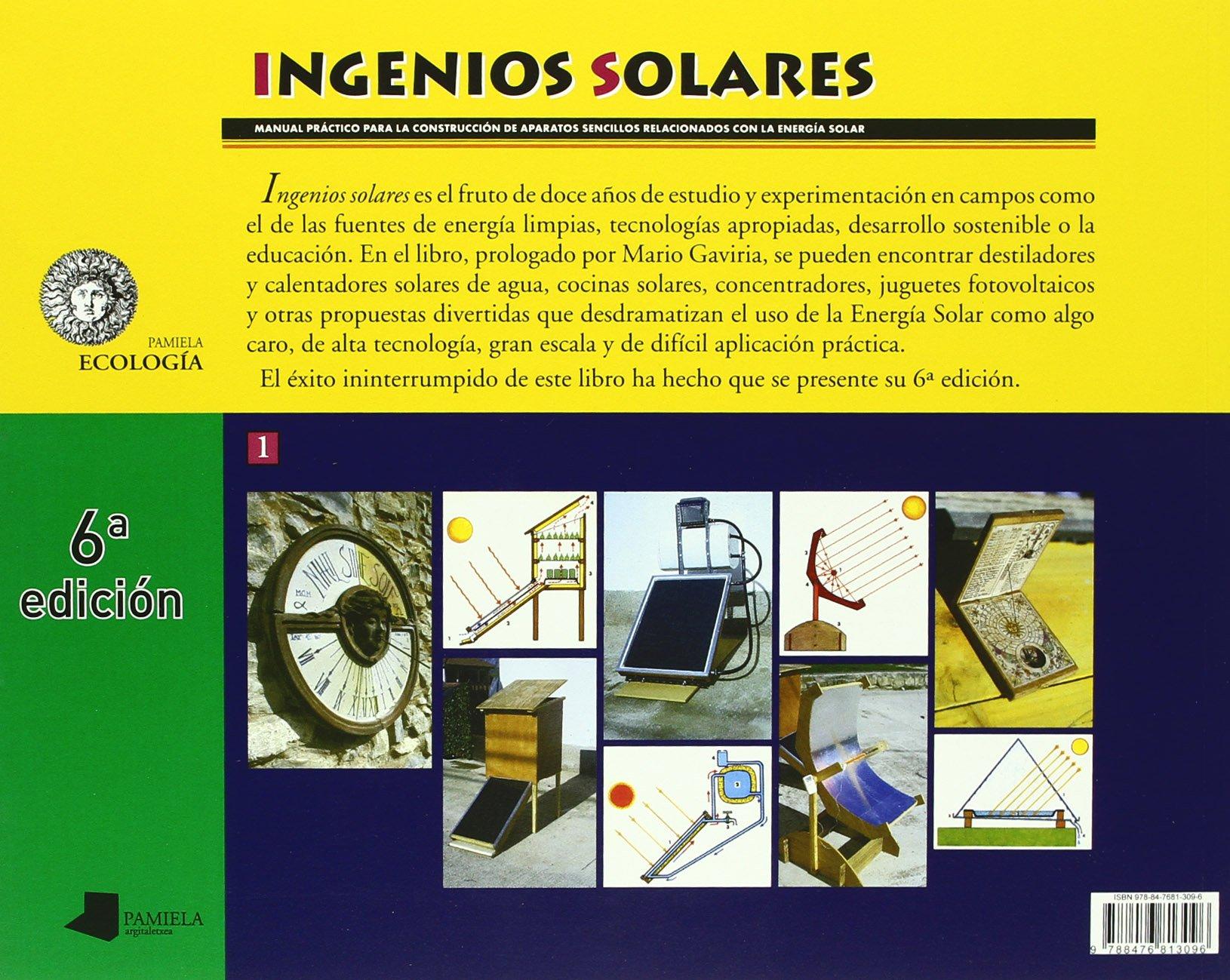 Ingenios solares: Manual práctico para la construcción de aparatos sencillos relacionados con la energía solar Ecología - 9788476813096: Amazon.es: José ...