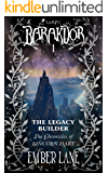 The Legacy Builder: The Chronicles Of Lincoln Hart (Barakdor Book 1)