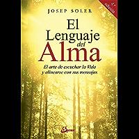 El lenguaje del alma: El arte de escuchar la Vida y alinearse con ella (Psicoemoción) (Spanish Edition)