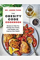 The Obesity Code Cookbook: Recipes to Help You Manage Insulin, Lose Weight, and Improve Your Health Hardcover