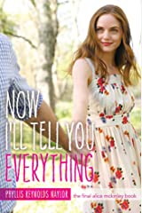 Now I'll Tell You Everything (Alice Book 25) Kindle Edition