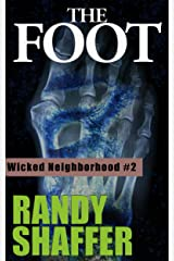 The Foot (Wicked Neighborhood Book 2) Kindle Edition