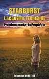 Starburst, l'académie terrienne: Première Année :  La Prophétie