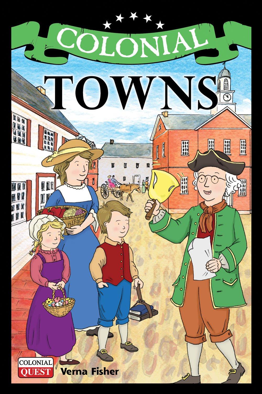 Colonial Towns (Colonial Quest) pdf epub