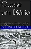 Quase um Diário: recordações de um memorioso no reino da irrealidade (Portuguese Edition)
