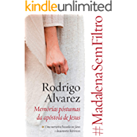 #MadalenaSemFiltro: Memórias póstumas da apóstola de Jesus
