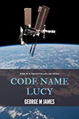 Code Name Lucy (Secret Warfare & Counter-terrorism Operations Book 28) Kindle Edition