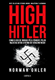 High Hitler: Como o Uso de Drogas Pelo Führer Pelos Nazistas Ditou o Ritmo do Terceiro Reich