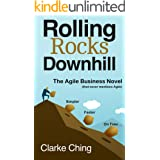 Rolling Rocks Downhill: Confused by Agile? Don't Trust the Hype? Need to Deliver On Time? READ THIS.