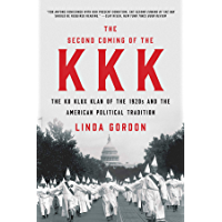 The Second Coming of the KKK: The Ku Klux Klan of the 1920s and the American Political Tradition (English Edition)