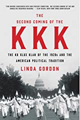 The Second Coming of the KKK: The Ku Klux Klan of the 1920s and the American Political Tradition Kindle Edition