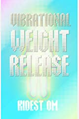 Vibrational Weight Release Kindle Edition