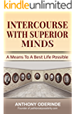 INTERCOURSE WITH SUPERIOR MINDS: A MEANS TO A BEST LIFE POSSIBLE