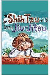 The Shih Tzu Who Knew Jiu-Jitsu Kindle Edition
