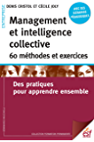Management et intelligence collective 60 méthodes et exercices