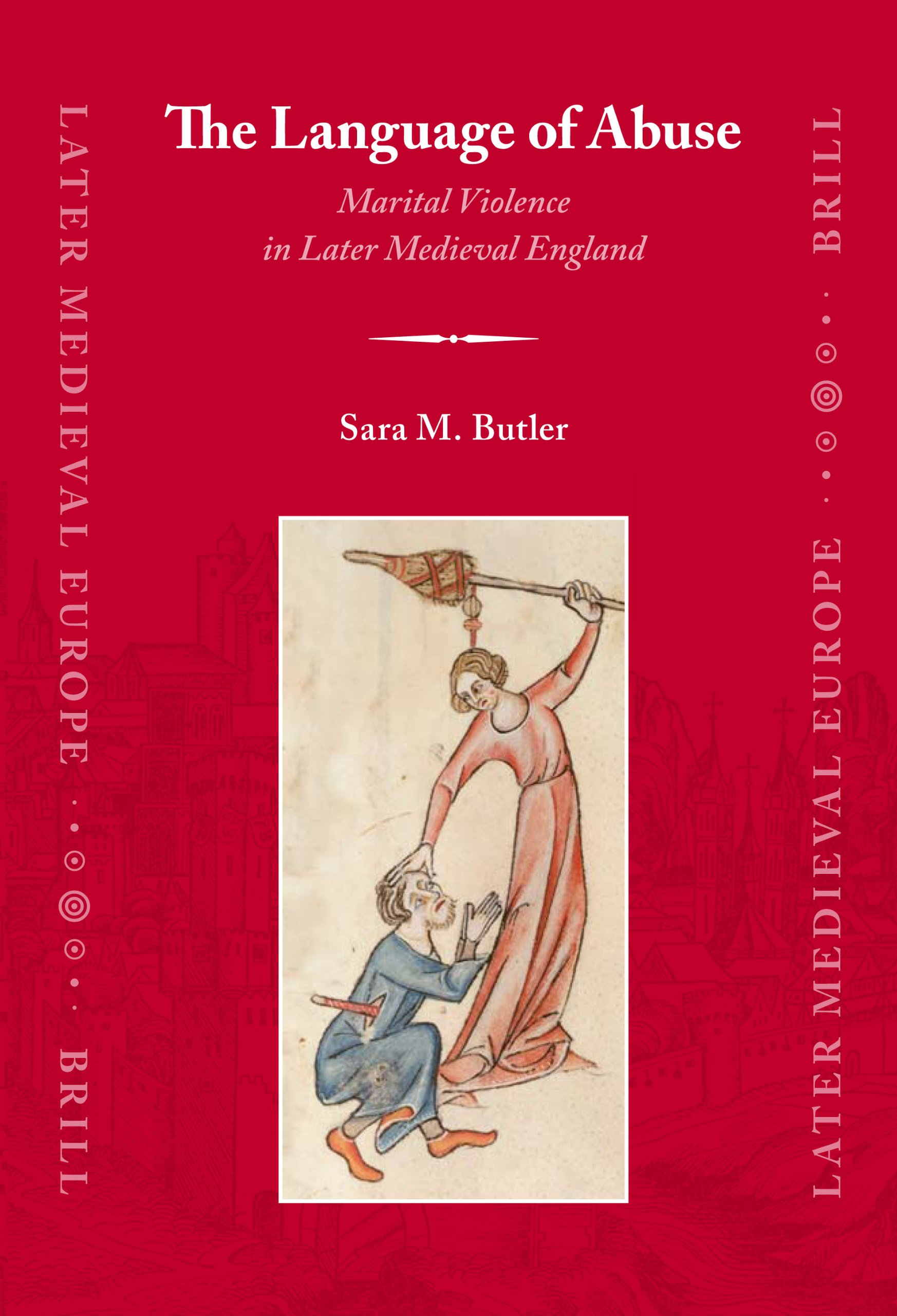 The Language of Abuse (Late Medieval Europe) by BRILL