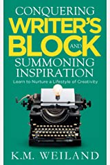 Conquering Writer's Block and Summoning Inspiration: Learn to Nurture a Lifestyle of Creativity (Helping Writers Become Authors Book 5) Kindle Edition