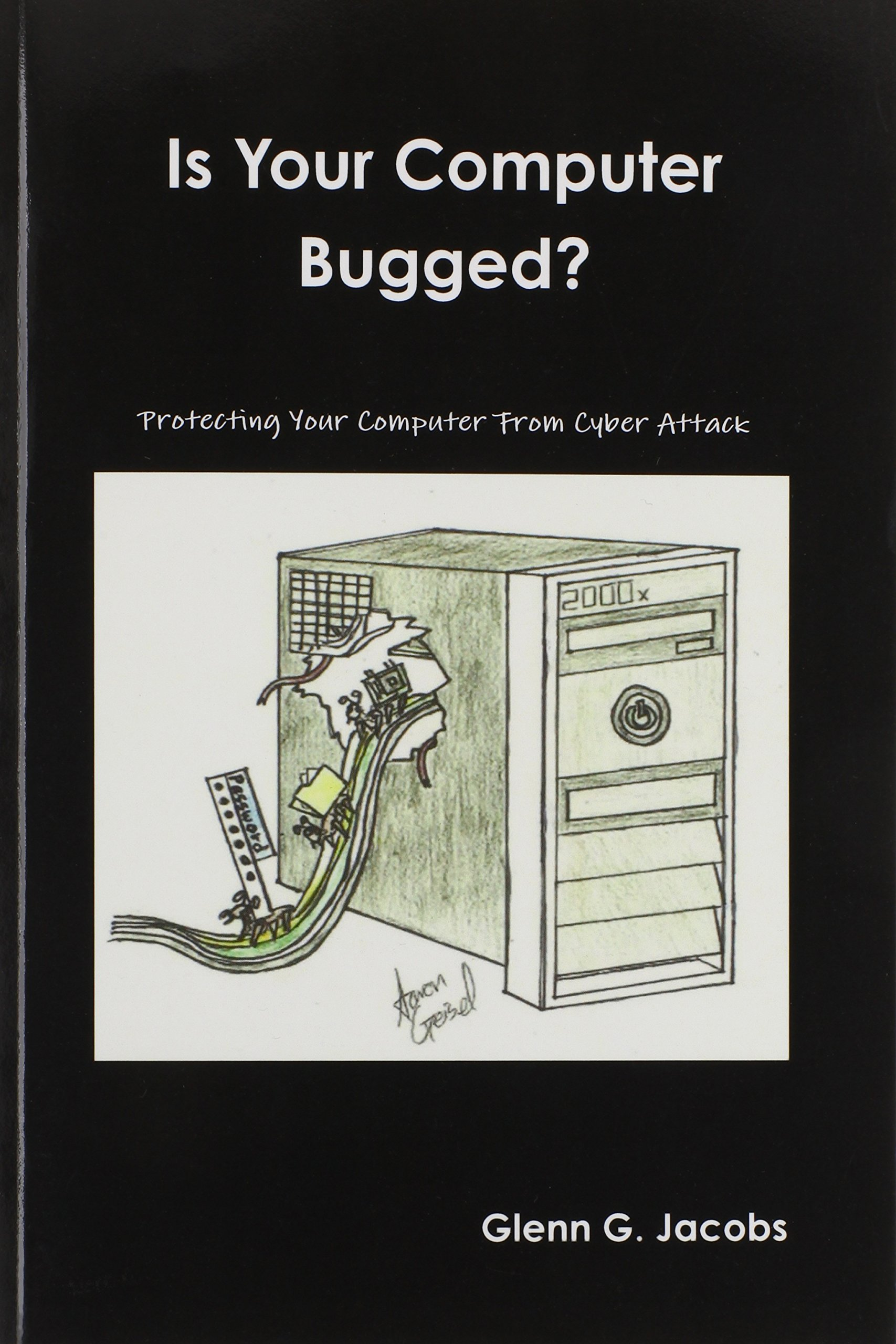 Is Your Computer Bugged Glenn G Jacobs 9781435797529 Ignition System Wiring Diagram Free Download Books