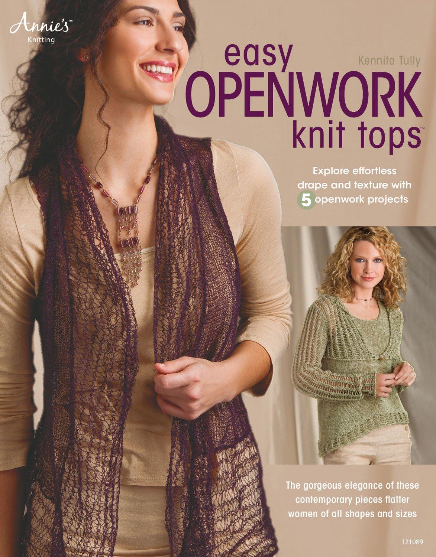 Easy Openwork Knit Tops: Kennita Tully: 9781596357419: Amazon.com: Books