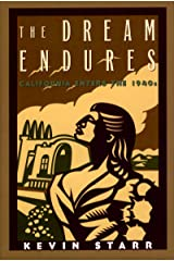The Dream Endures: California Enters the 1940s (Americans and the California Dream) Kindle Edition