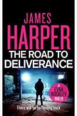 The Road To Deliverance: An Evan Buckley Crime Thriller (Evan Buckley Thrillers Book 7) Kindle Edition