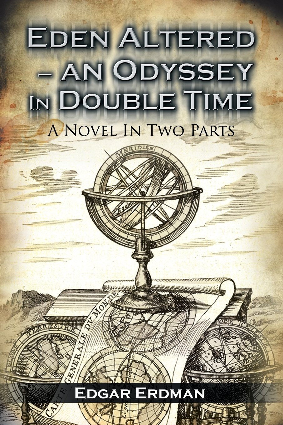 Download Eden Altered- An Odyssey in Double Time: A Novel in Two Parts ebook