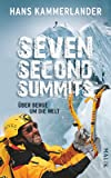 Seven Second Summits: Über Berge um die Welt