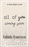 All of You (A Rebel Desire Novel Book 3)