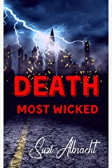 Death Most Wicked: A Cop's Murderous Father's Torment (The Devil's Due Collection) Kindle Edition