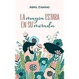 La magia estaba en su mirada (Spanish Edition)