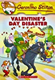 Valentine's Day Disaster: 23 (Geronimo Stilton)