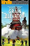 The Great Grain Elevator Incident (Milligan Creek Series Book 4)