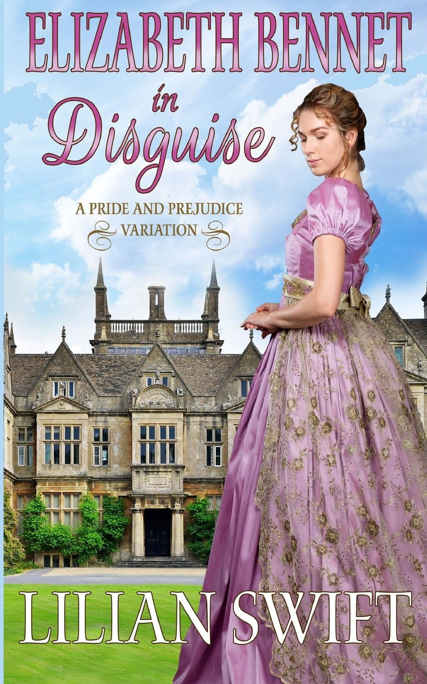 Elizabeth Bennet in Disguise: A Pride and Prejudice Variation: Lilian  Swift: 9781720579977: Amazon.com: Books