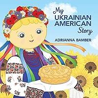 My Ukrainian American Story